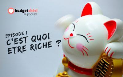 Episode #1 C'est quoi être riche ?
