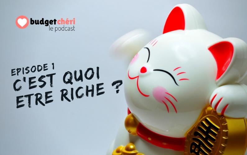 Podcast Budget Chéri Episode 1 - C'est quoi être riche Chat chinois en photo