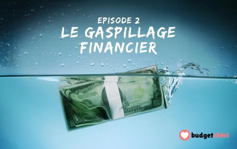 Podcast Budget Chéri Episode 2 - Le gaspillage financier billets de banque jetés dans l'eau