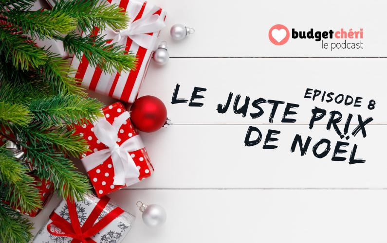 Budget Chéri podcast épisode 8 - le juste prix des cadeaux de Noël