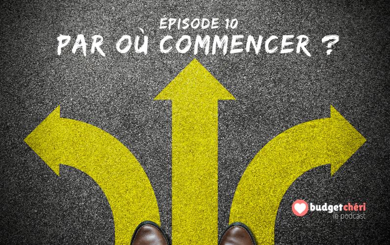Budget Chéri podcast Episode 10 - Par où commencer