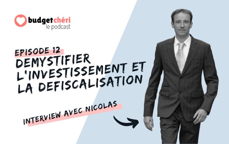 Budget Chéri podcast Episode 12 - Investissement et défiscalisation