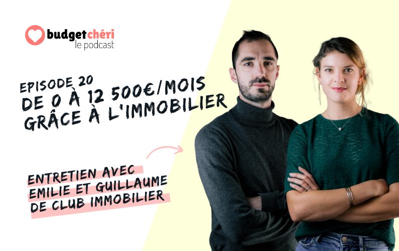 Budget Chéri podcast Episode 20 - De 0 à 12500€ par mois grâce à l'investissement locatif - club immobilier
