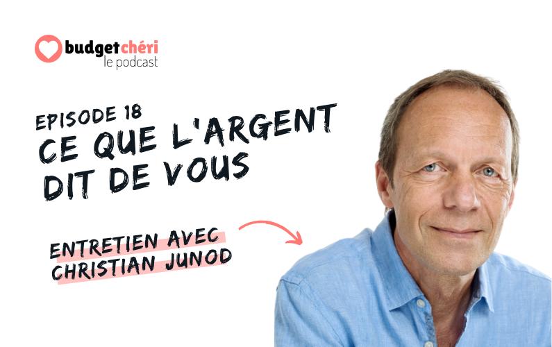 Budget Chéri podcast Episode 18 - Ce que l'argent dit de vous avec Christian Junod