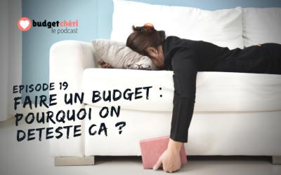Episode #19 Faire un budget : pourquoi on déteste ça ?