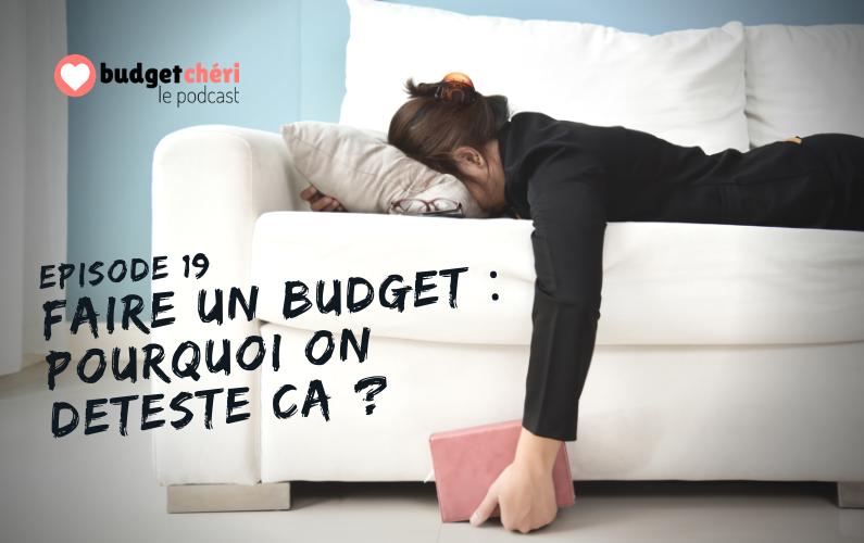 Budget Chéri podcast episode 19 - faire un budget pourquoi on déteste ça