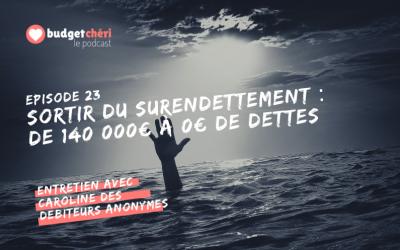Episode #23 Sortir du surendettement : de 140 000€ à 0€ de dettes en 10 ans