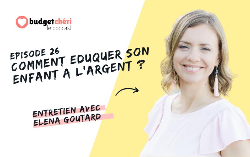 Budget Chéri podcast episode 26 - comment eduquer nos enfants à l'argent