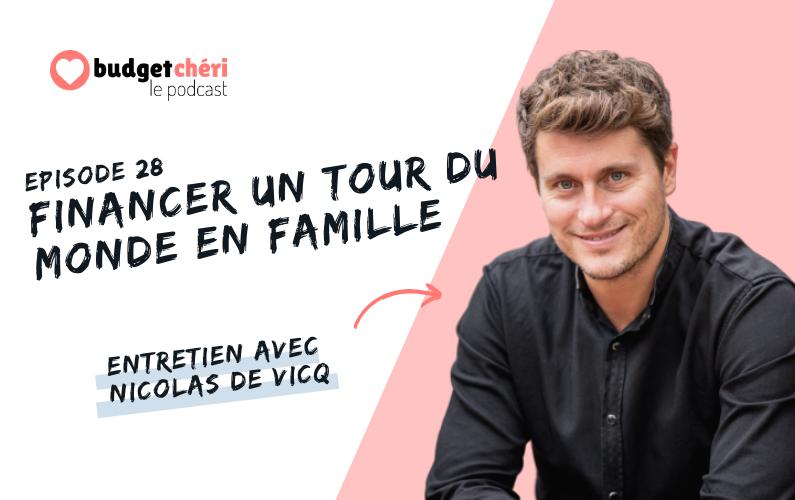 Budget Chéri le podcast episode 28 - financer un tour du monde en famille avec nicolas de vicq