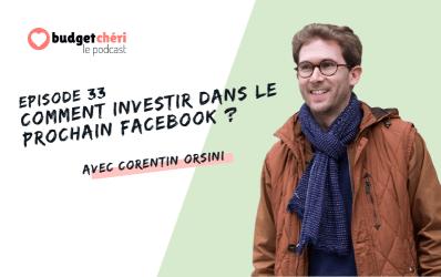 Episode #33 Comment investir dans le prochain Facebook ?