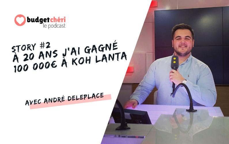 Budget Chéri le podcast story 2 André vainqueur koh lanta