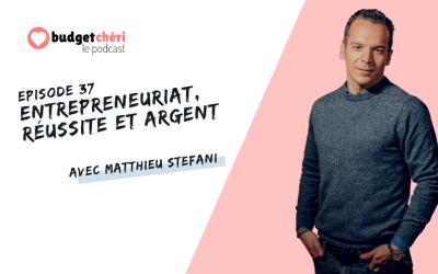 Episode #37 Entrepreneuriat, réussite et argent