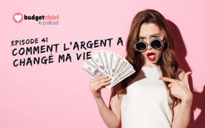 Episode #41 Comment l'argent a changé ma vie