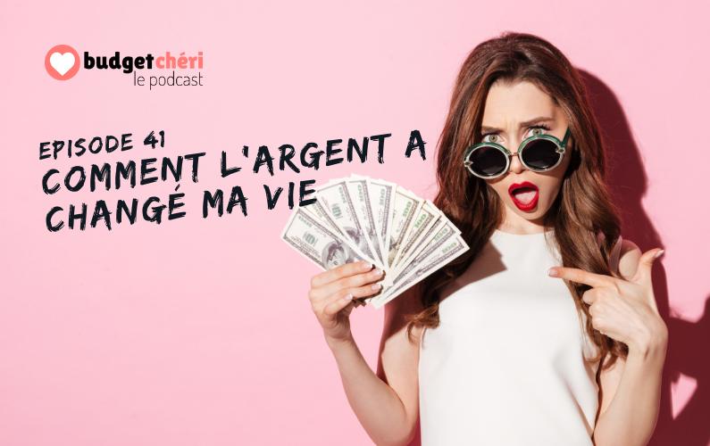 Budget Chéri le podcast épisode 41 - Comment l'argent a changé ma vie