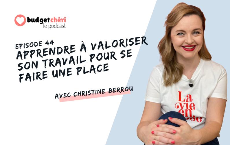 Budget Chéri le podcast episode 44 - valoriser son travail avec christine berrou