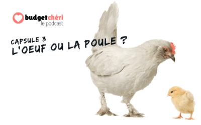 Capsule #3 L'oeuf ou la poule ?