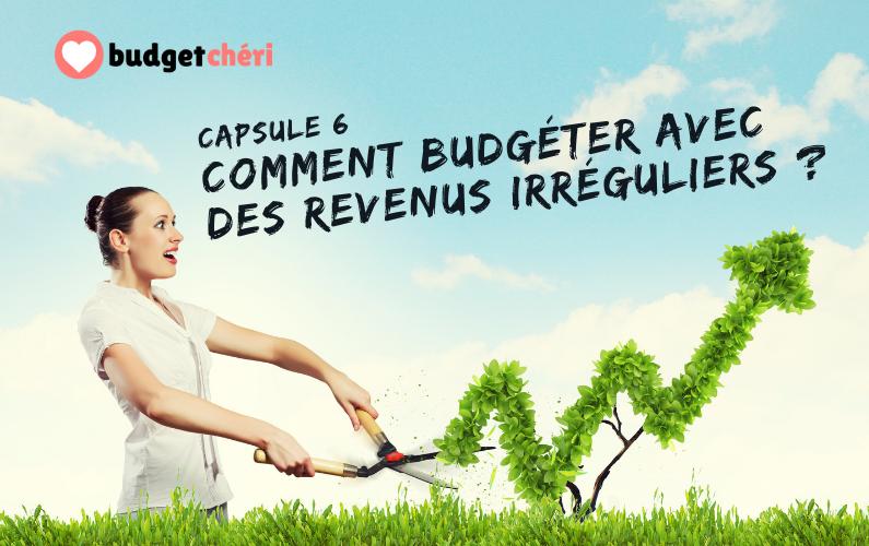 Budget Chéri le podcast Capsule 6 - Comment budgéter avec des revenus irréguliers