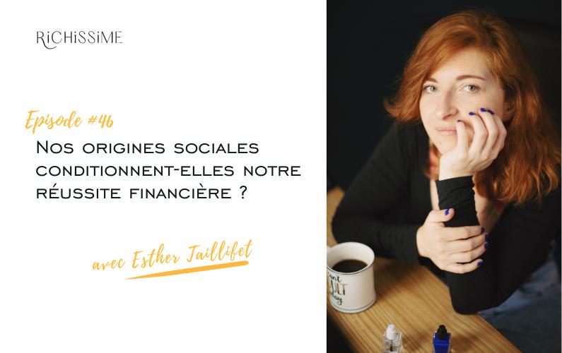 Richissime le podcast Episode 46 Esther Taillifet L'ascension sociale