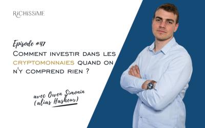 Episode #47 Comment investir dans les cryptomonnaies quand on n'y comprend rien ? avec Owen Simonin (alias Hasheur)